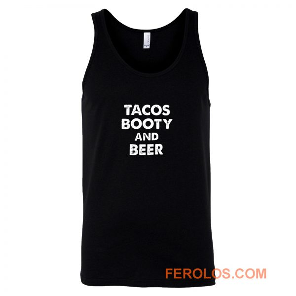 Tacos Booty And Beer Tank Top