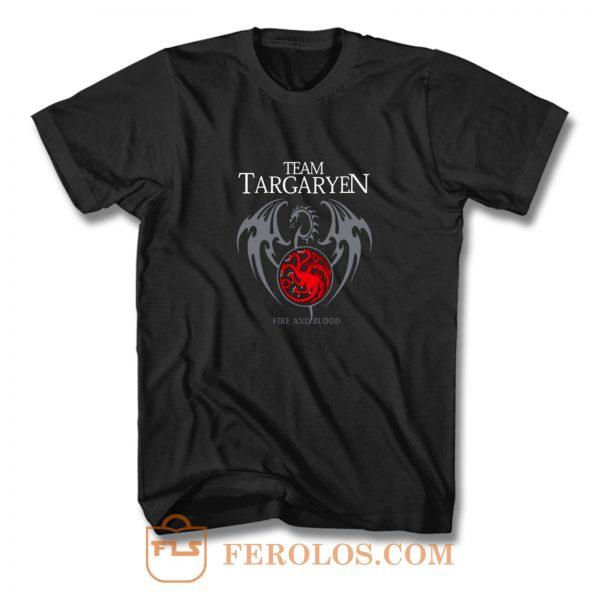 Team Targaryen Fire And Blood T Shirt