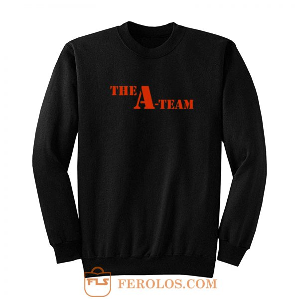 The A Team Sweatshirt