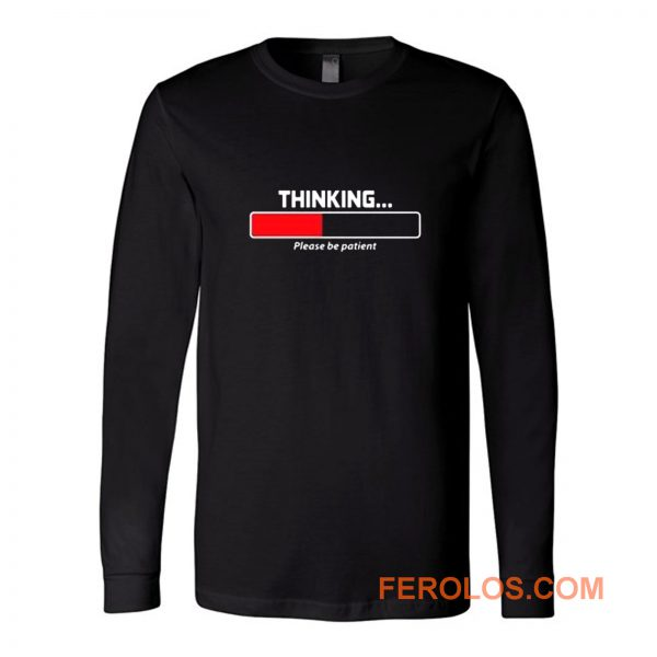 Thinking Patient Long Sleeve