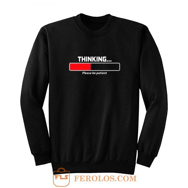 Thinking Patient Sweatshirt
