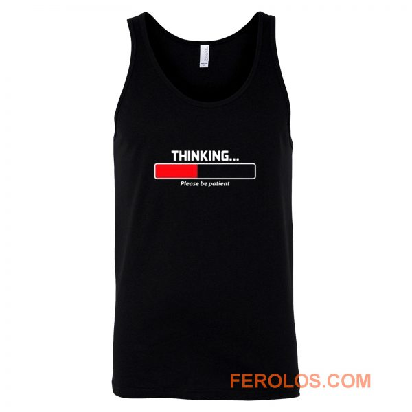 Thinking Patient Tank Top