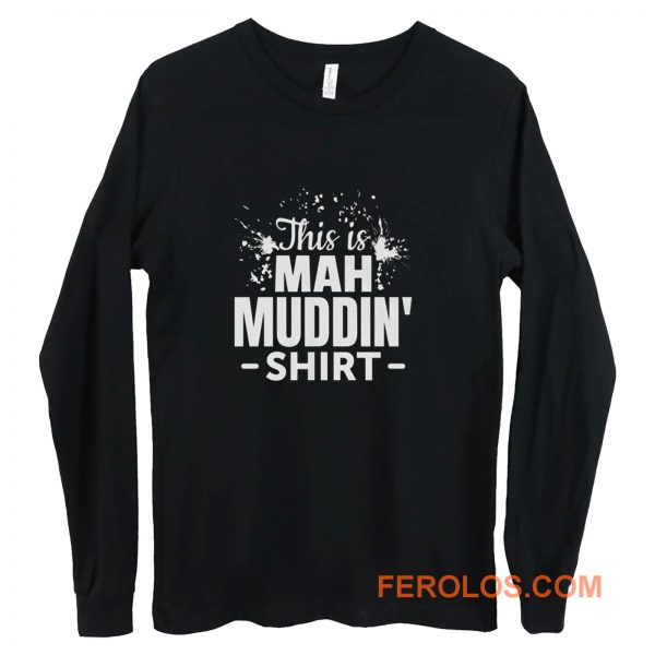This is mah MUDDIN Go Mudding Long Sleeve