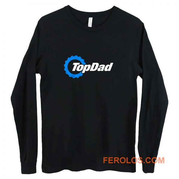 Top Dad Top Gear The Grand Tour The Stig Fathers Day Long Sleeve