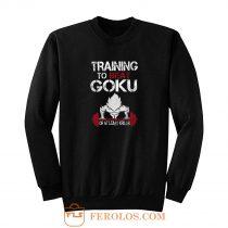 Training To Go Super Goku Sweatshirt