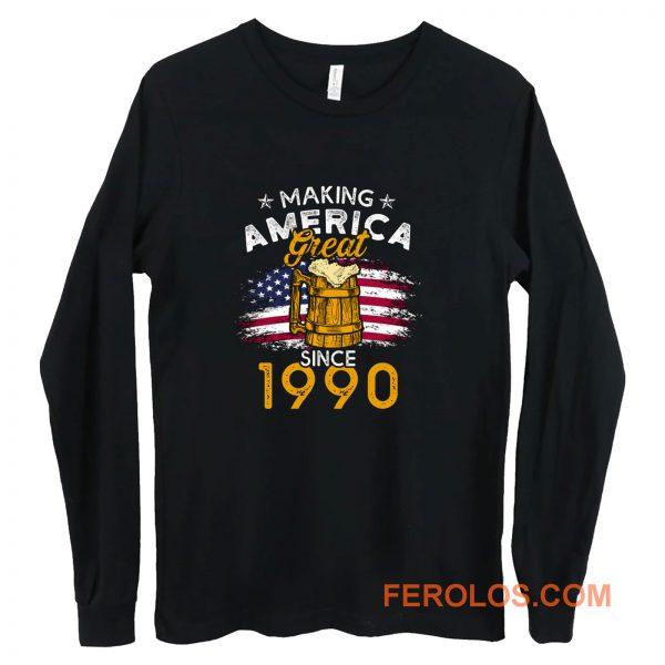 Vintage Beer 1990 Making America Great Since 1990 Beer Lover Long Sleeve