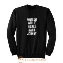 Waylon Jennings Willie Nelson Merle Haggard Johnny Cash Hank Album Sweatshirt