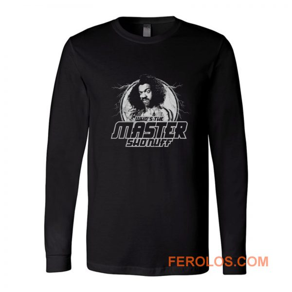 Whos The Master Shonuff The Last Dragon Funny 80s Kung Fu Mma Long Sleeve
