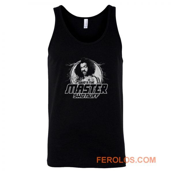 Whos The Master Shonuff The Last Dragon Funny 80s Kung Fu Mma Tank Top