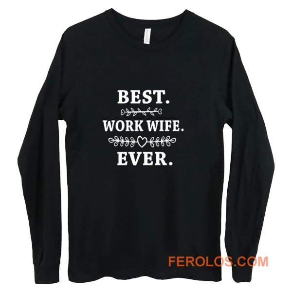 Womens Best Work Wife Ever Long Sleeve