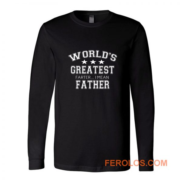 Worlds Greatest Farter Long Sleeve