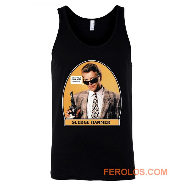 0s TV Classic Sledge Hammer Trust Me Tank Top