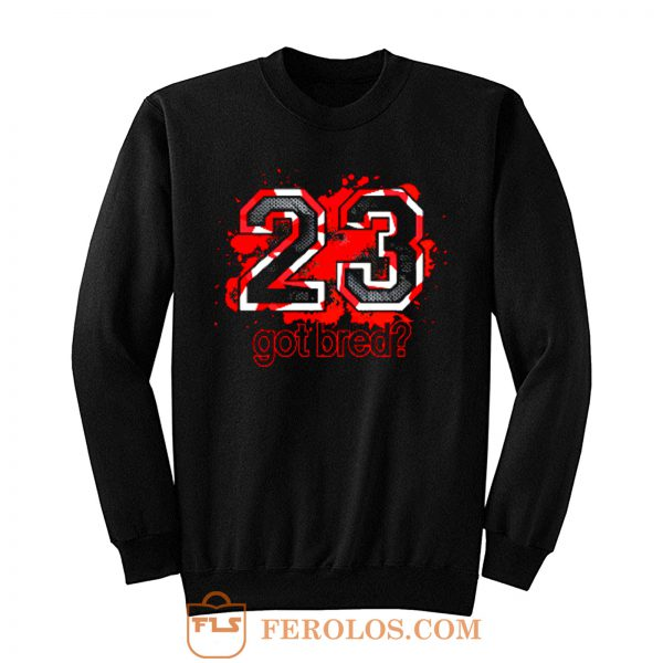 23 Got Bred Match Retro Air Jordan Sweatshirt