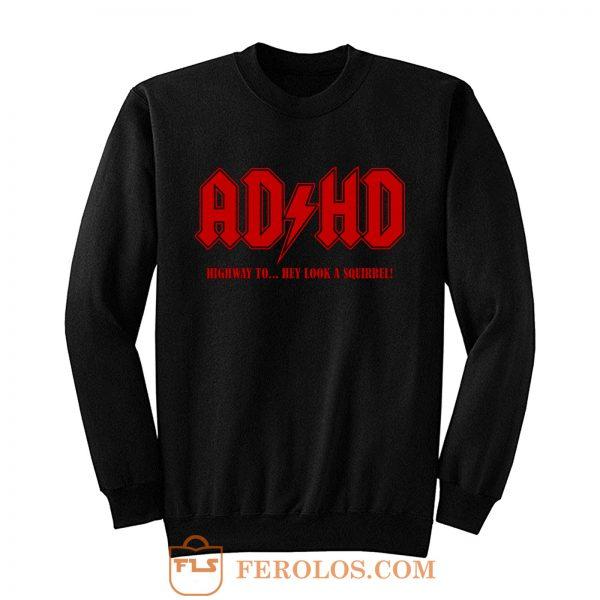 ADHD Highway to Hey Sweatshirt