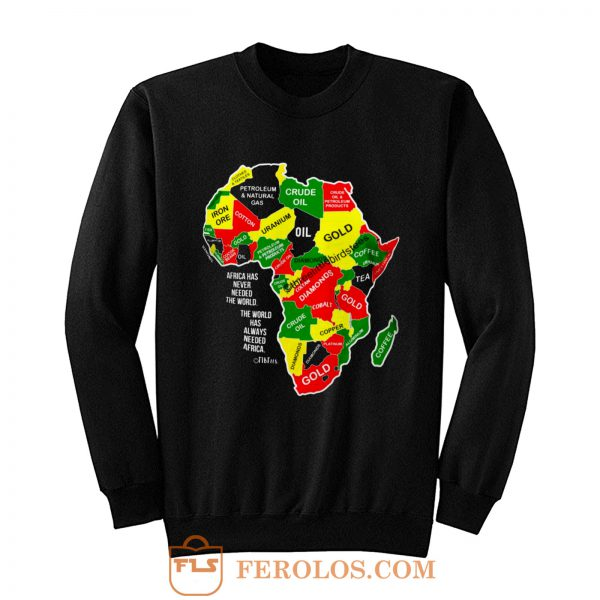 Africa Has Never Needed the World Sweatshirt