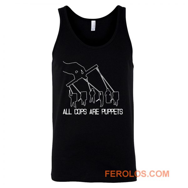 All Cops Are Puppets Funny Satire Tank Top