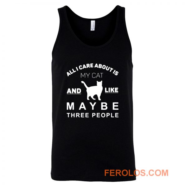 All I Care About Is My Cat Tank Top