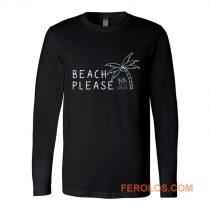 Beach Please Quarantined Summer Long Sleeve
