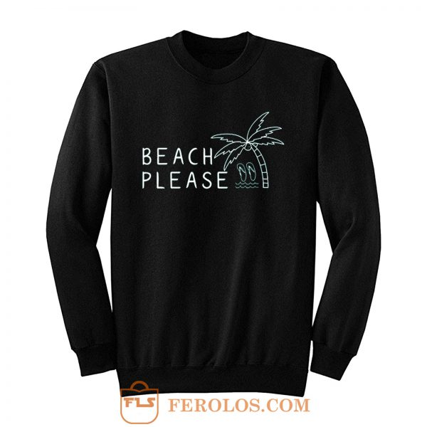 Beach Please Quarantined Summer Sweatshirt
