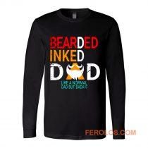 Bearded Inked Dad Like Normal Dad But Badas Long Sleeve