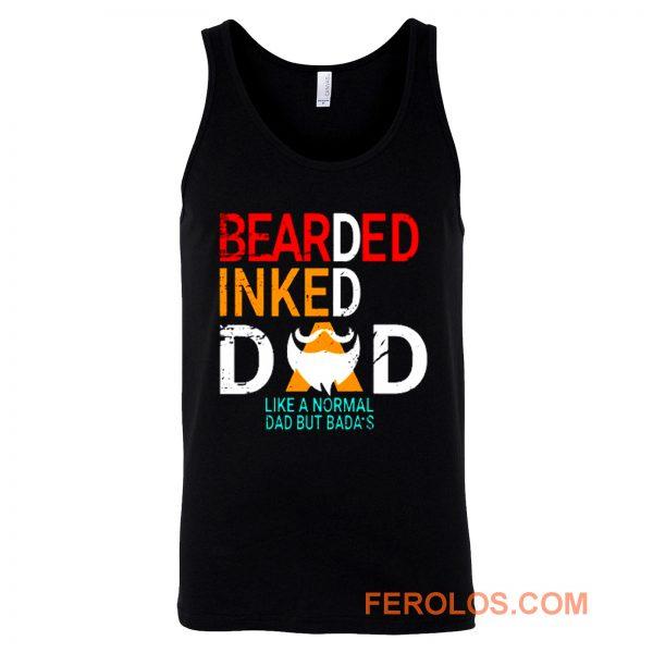 Bearded Inked Dad Like Normal Dad But Badas Tank Top