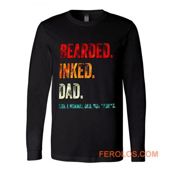 Bearded Inked Dad Like Normal Dad But Badass Vintage Tattoo Dad Long Sleeve