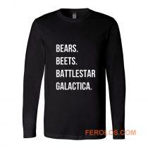 Bears Beets Battlestar Galactica Long Sleeve