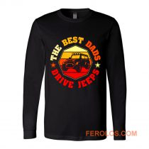 Best Dads Drive Jeeps Funny Vintage Jeep Lover Long Sleeve