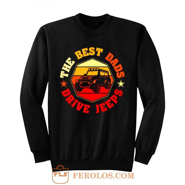 Best Dads Drive Jeeps Funny Vintage Jeep Lover Sweatshirt
