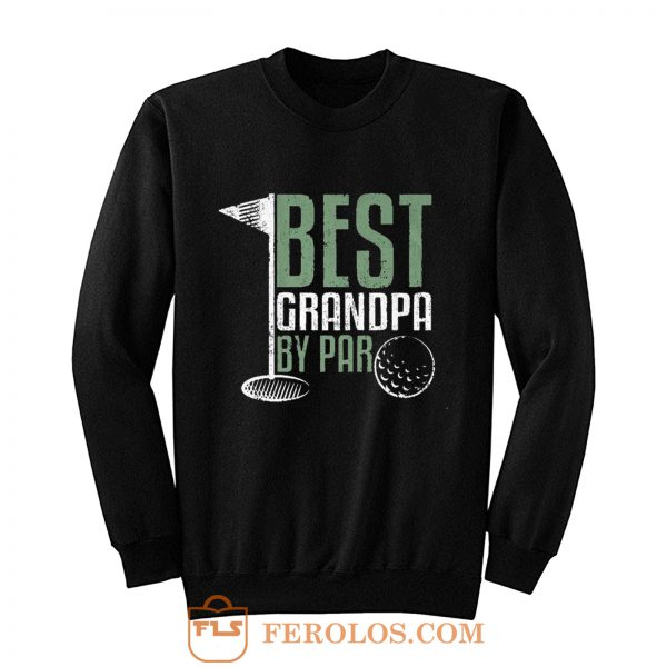 Best Grandpa By Par Golf Sweatshirt