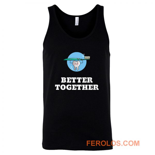 Better Together Dentists Quotes Tank Top