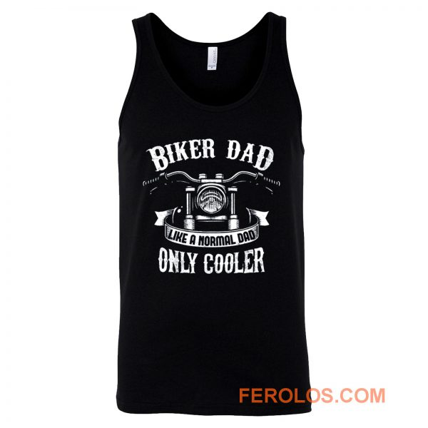 Biker Dad Like A Normal Dad Only Cooler Motorcycle Tank Top
