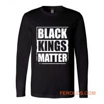 Black Kings Matter Black Culture Black And Proud Long Sleeve