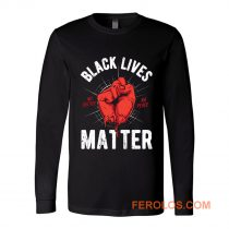 Black Lives Matter No Justice No Peace Long Sleeve