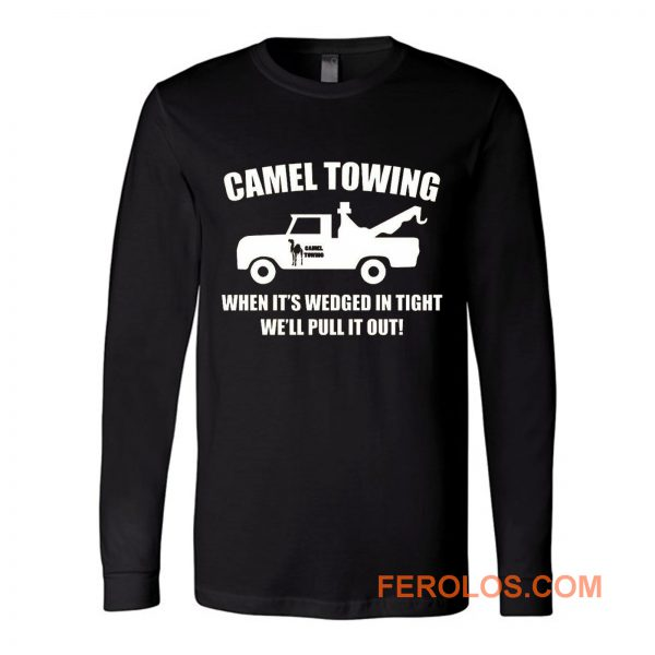 Camel Towing Adult Humor Rude Long Sleeve