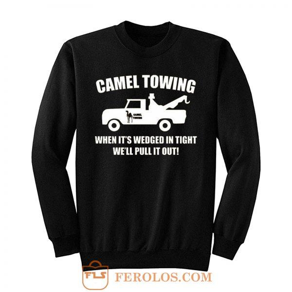 Camel Towing Adult Humor Rude Sweatshirt