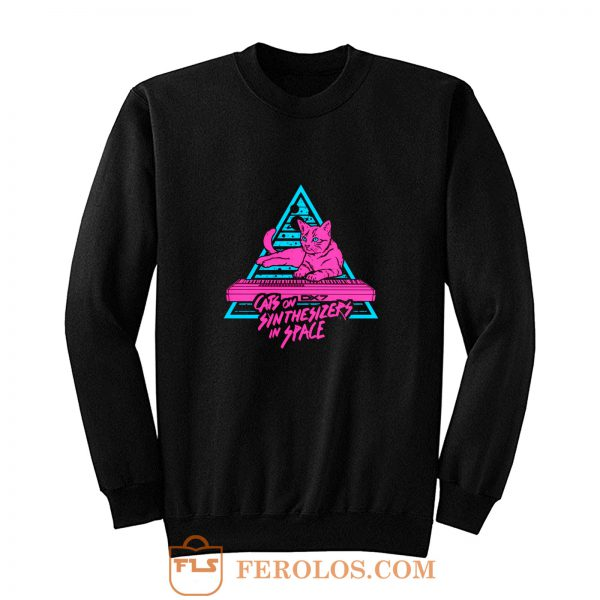 Cats On Synthesizers In Space Sweatshirt