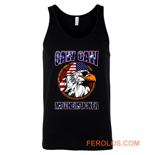 Caw Caw Mother Fcker Patriotic USA Funny Murica Eagle 4th of July Tank Top