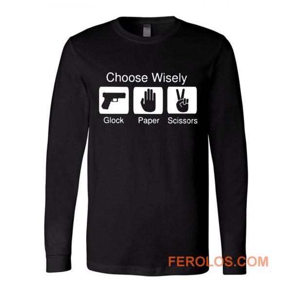 Choose Wisely Glock Paper Scissors Long Sleeve