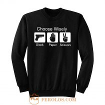 Choose Wisely Glock Paper Scissors Sweatshirt