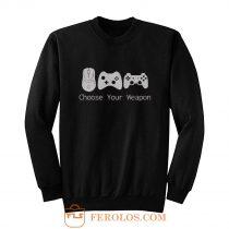 Choose Your Weapont Gaming Sweatshirt