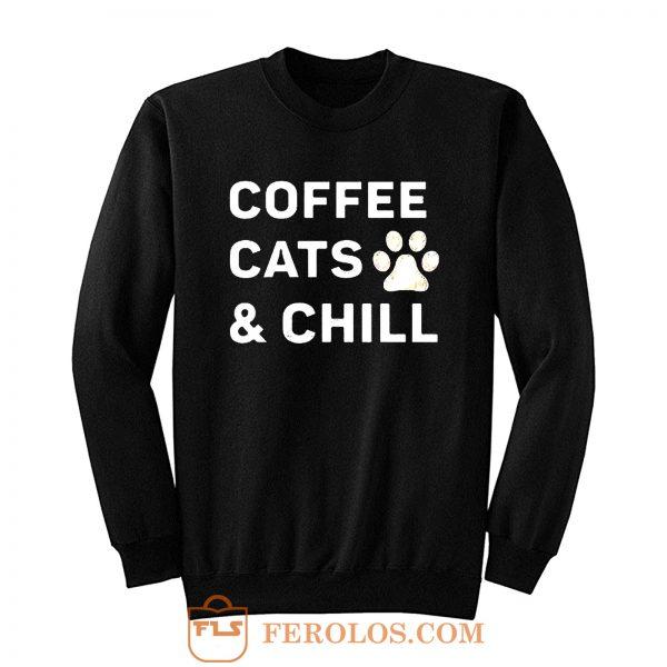 Coffee Cats And Chill Sweatshirt
