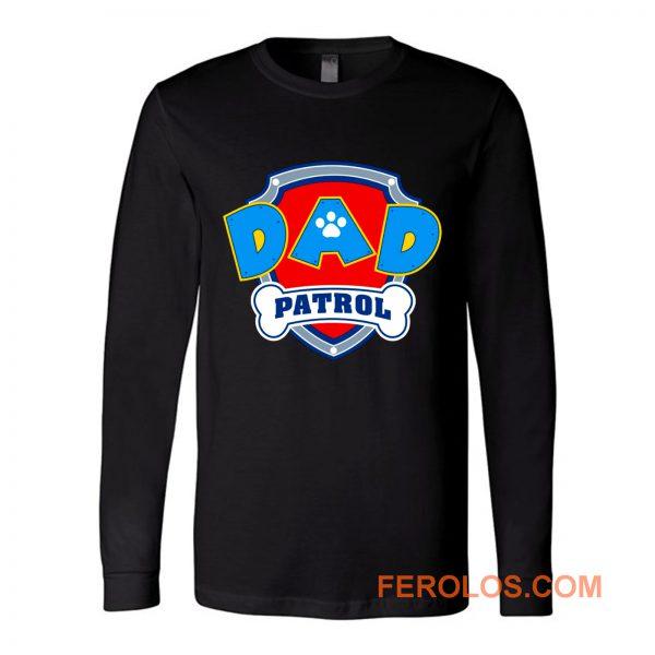DAD Patrol Parody Paw Patrol Family Long Sleeve