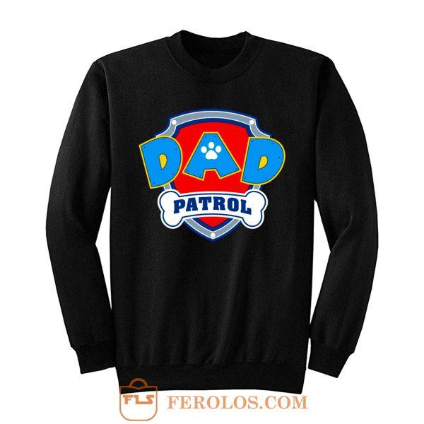 DAD Patrol Parody Paw Patrol Family Sweatshirt