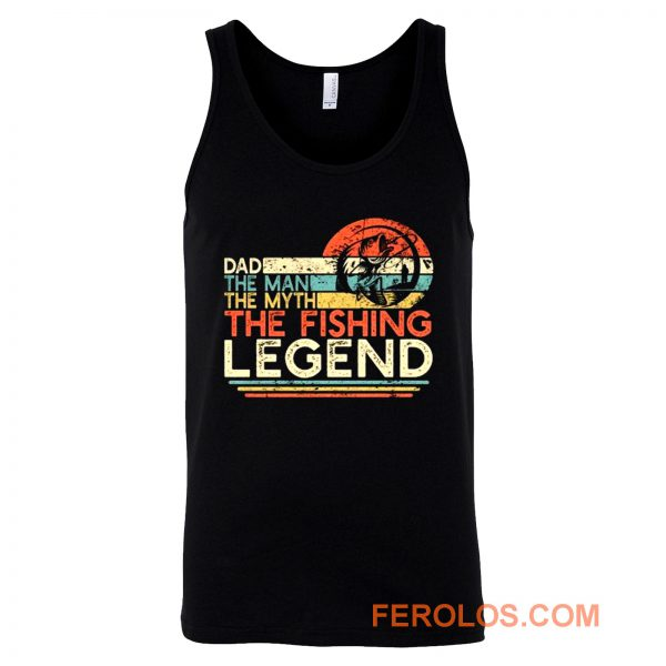 Dad The Man The Myth The Fishing Legend Tank Top