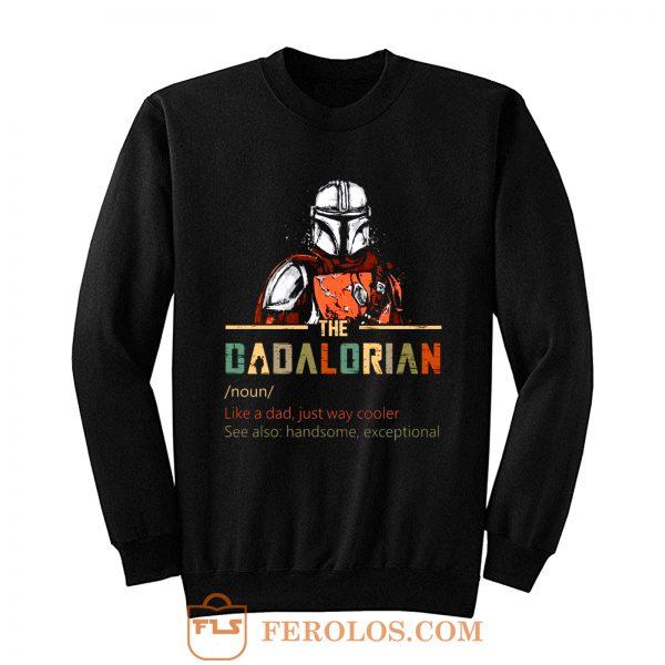 Dadalorian like a Dad just way cooler Star Wars The Mandalorian Sweatshirt