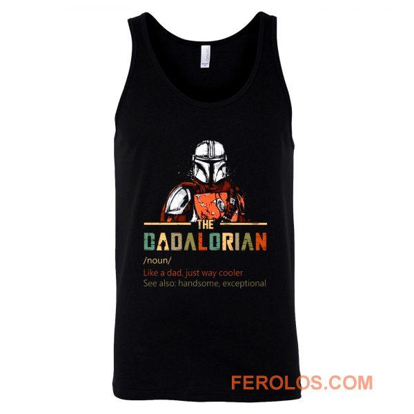 Dadalorian like a Dad just way cooler Star Wars The Mandalorian Tank Top