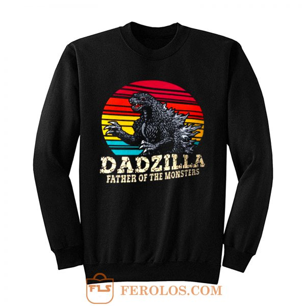Dadzilla Father Of The Monsters 1 Sweatshirt