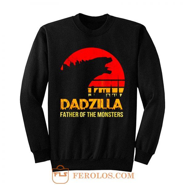 Dadzilla Father Of The Monsters Sweatshirt