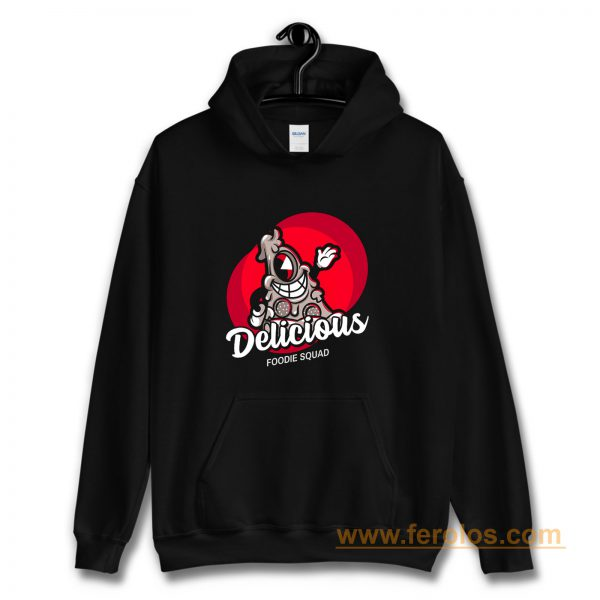 Delicious Pizza Foodie Squad Hoodie